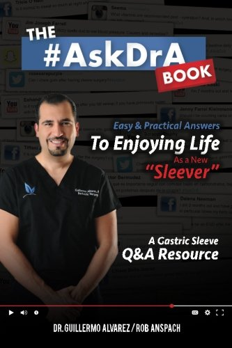 The #AskDrA Book: Easy & Practical Answers To Enjoying Life As A New Sleever. - Dr Guillermo Alvarez, Rob Anspach