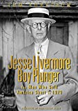 Jesse Livermore - Boy Plunger: The Man Who Sold America Short in 1929, Rubython, Tom