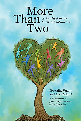 More Than Two: A Practical Guide to Ethical Polyamory, Veaux, Franklin; Rickert, Eve