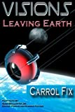 Visions of Leaving Earth (Vol.1)