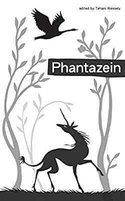 Table of Contents: PHANTAZEIN Edited by Tehani Wessely