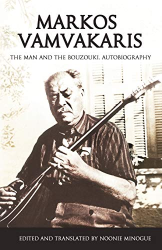 Markos Vamvakaris: The Man and the Bouzouki
