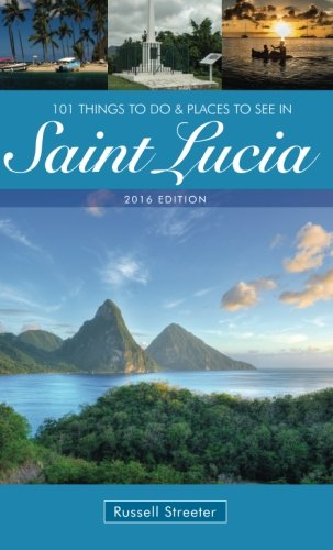 101 Things To Do And Places To See In Saint Lucia - Russell Streeter