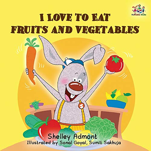 I Love to Eat Fruits and Vegetables - Shelley Admont