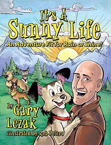 It's a Sunny Life: An Adventure Fit for Rain or Shine - Gary LezakRob Peters
