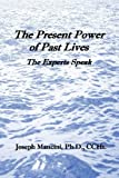 The Present Power of Past Lives: The Experts Speak