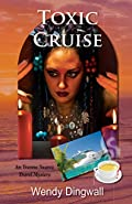 Toxic Cruise by Wendy Dingwall and�Tracy Arendt
