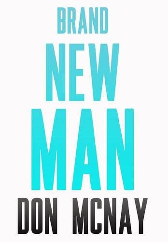Brand New Man: My Weight Loss Journey - Don McNay