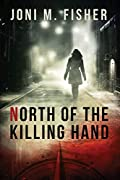 North of the Killing Hand by Joni M. Fisher