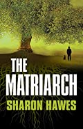 The Matriarch by Sharon Hawes