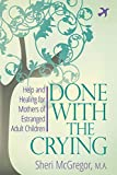 Done With The Crying by Sheri McGregor