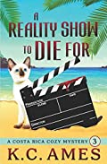 A Reality Show To Die For by K. C. Ames