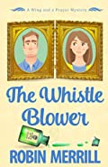 The Whistle Blower by Robin Merrill