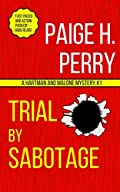 Trial by Sabotage by Paige H. Perry