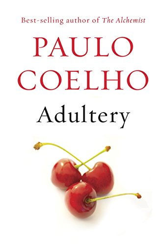 Adultery : a novel / Paulo Coelho ; translated from the Portuguese by Margaret Jull Costa and Zoë Perry.