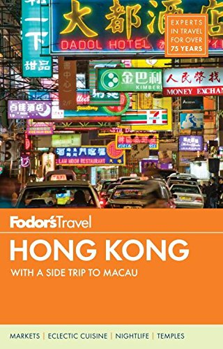 Fodor's Hong Kong: with a Side Trip to Macau (Full-color Travel Guide) - Fodor's Travel Guides