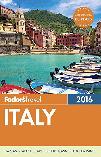 Fodor's Italy 2016 (Full-color Travel Guide) - Fodor's Travel Guides