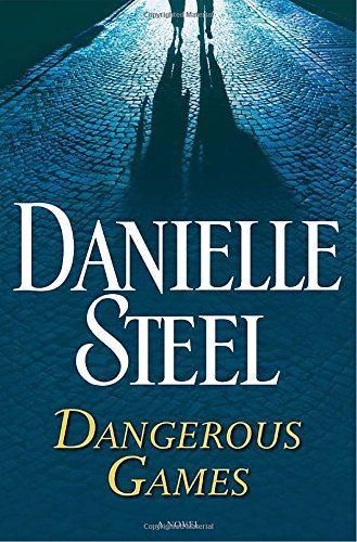 Dangerous games : a novel / Danielle Steel.