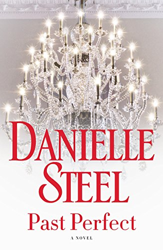Past perfect : a novel / Danielle Steel.