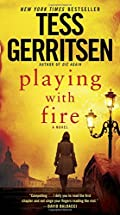 Playing with Fire by Tess Gerritsen