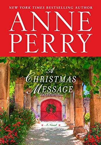 A Christmas message : a novel / Anne Perry.