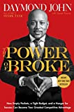 Buy The Power of Broke: How Empty Pockets, a Tight Budget, and a Hunger for Success Can Become Your Greatest Competitive Advantage from Amazon