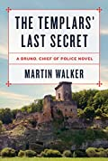 The Templars' Last Secret by Martin Walker