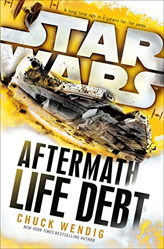 Life Debt: Aftermath (Star Wars) (Star Wars: The Aftermath Trilogy) - Chuck Wendig