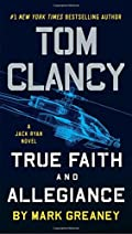 True Faith and Allegiance by Mark Greaney