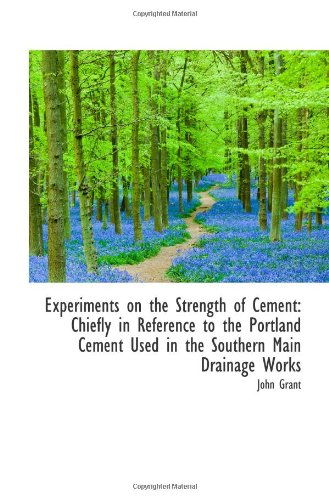 Experiments on the Strength of Cement: Chiefly in Reference to the Portland Cement Used in the South