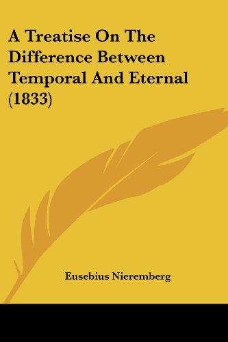 A Treatise on the Difference between Temporal and Eternal