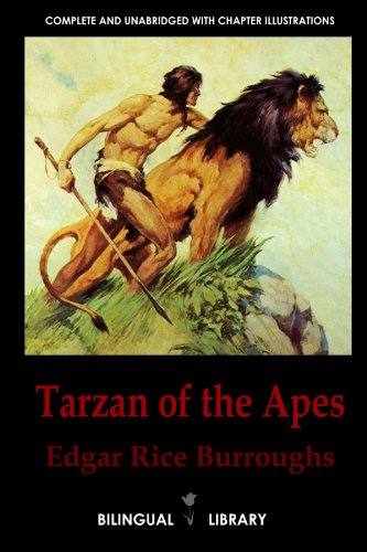 Tarzan Of The Apes-Tarz·N De Los Monos: English-Spanish Parallel Text Classic Edition
