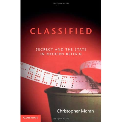 Classified: Secrecy and the State in Modern Britain
