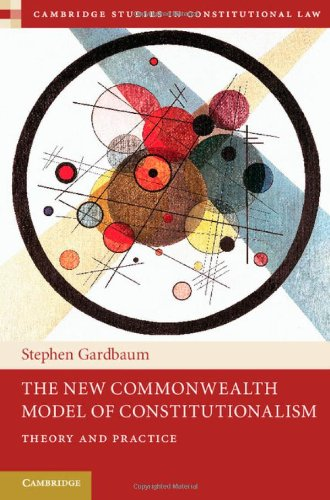 PDF The New Commonwealth Model of Constitutionalism Theory and Practice Cambridge Studies in Constitutional Law