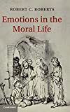 Emotions in the Moral Life by Robert C. Roberts