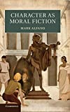Character as Moral Fiction by Mark Alfano