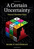 A Certain Uncertainty: Nature's Random Ways