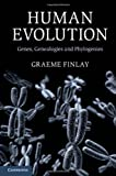 Human Evolution: Genes, Genealogies and Phylogenies