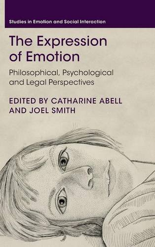 PDF The Expression of Emotion Philosophical Psychological and Legal Perspectives Studies in Emotion and Social Interaction