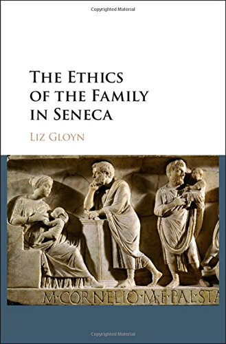 The Ethics of the Family in Seneca by Liz Gloyn