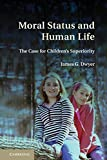 Moral Status and Human Life by James G. Dwyer