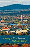 A history of Canberra / Nicholas Brown.