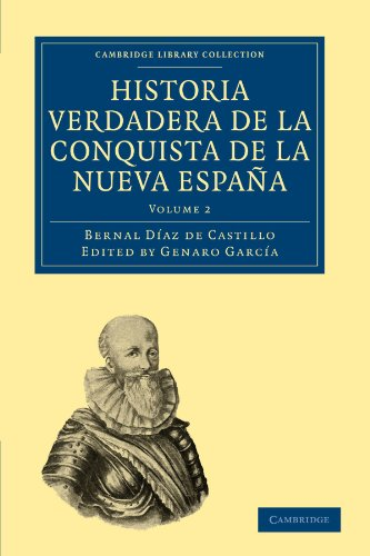 Historia Verdadera de la Conquista de la Nueva España (Cambridge Library Collection - Travel and Exploration) (Volume 2) (Spanish Edition)