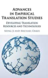 Advances in empirical translation studies : developing translation resources and technologies |