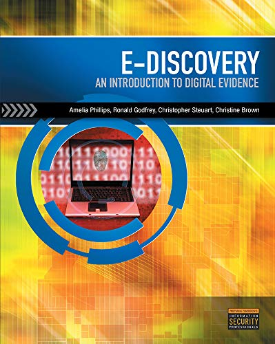 E-Discovery: An Introduction to Digital Evidence (with DVD) - Amelia Phillips, Ronald Godfrey, Christopher Steuart, Christine Brown
