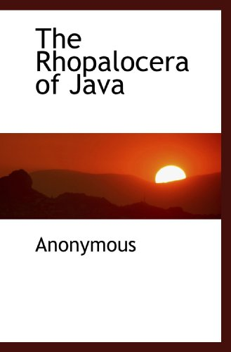 The Rhopalocera of Java
