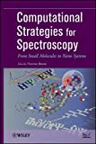Computational strategies for spectroscopy [electronic resource] : from small molecules to nano systems  