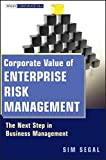 Corporate Value of Enterprise Risk Management [electronic resource] : the Next Step in Business Management.