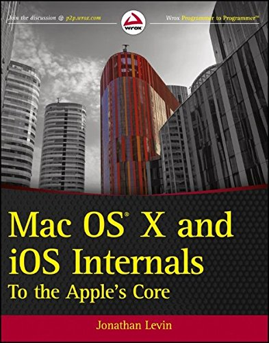 Mac OS X and iOS Internals: To the Apple's Core - Jonathan Levin