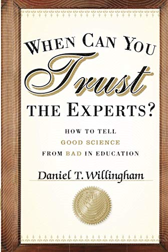 When Can You Believe the Experts: How to Tell Good Science from Bad in Education